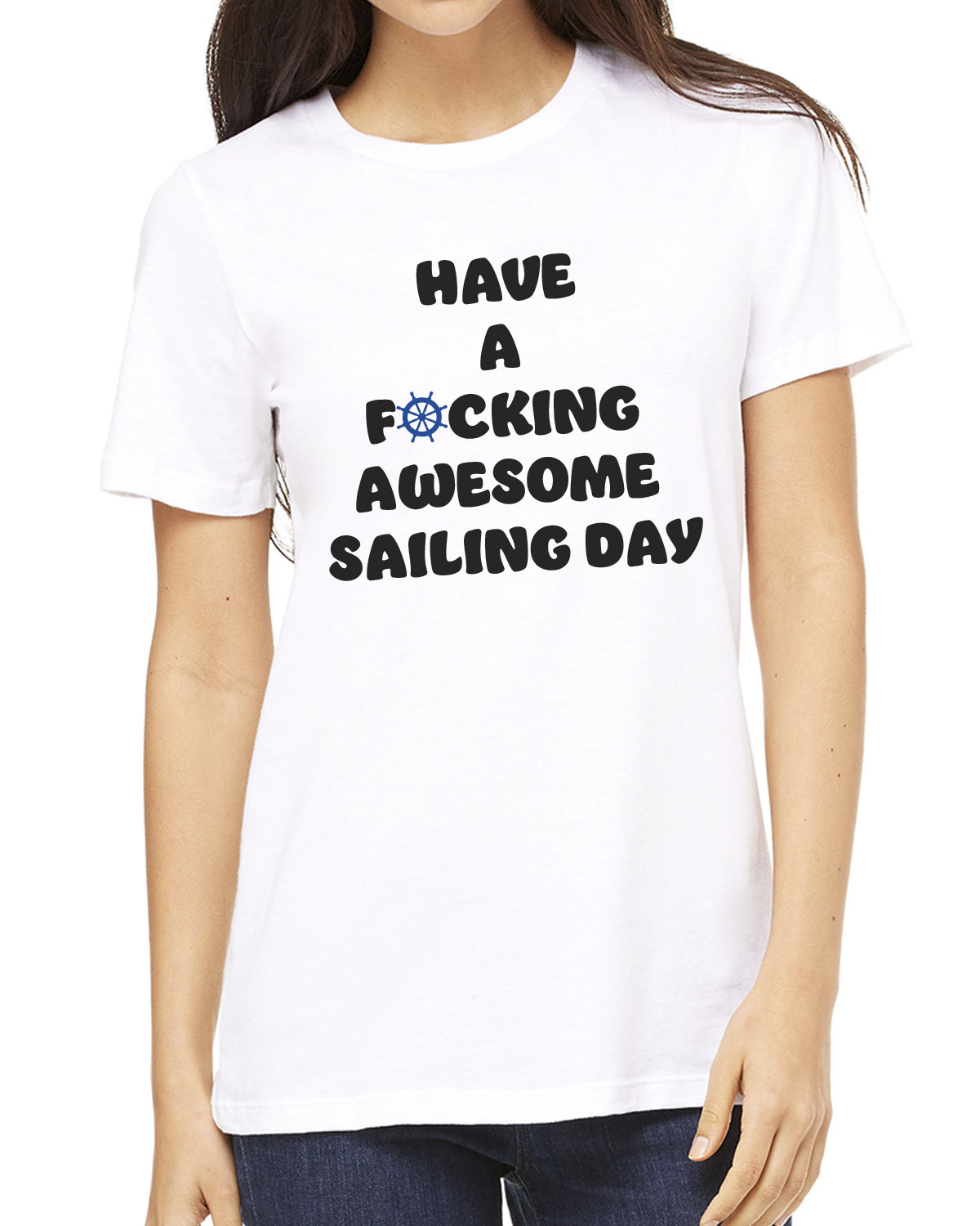 Women's Have a F*cking Awesome Sailing Day t-shirt (white)