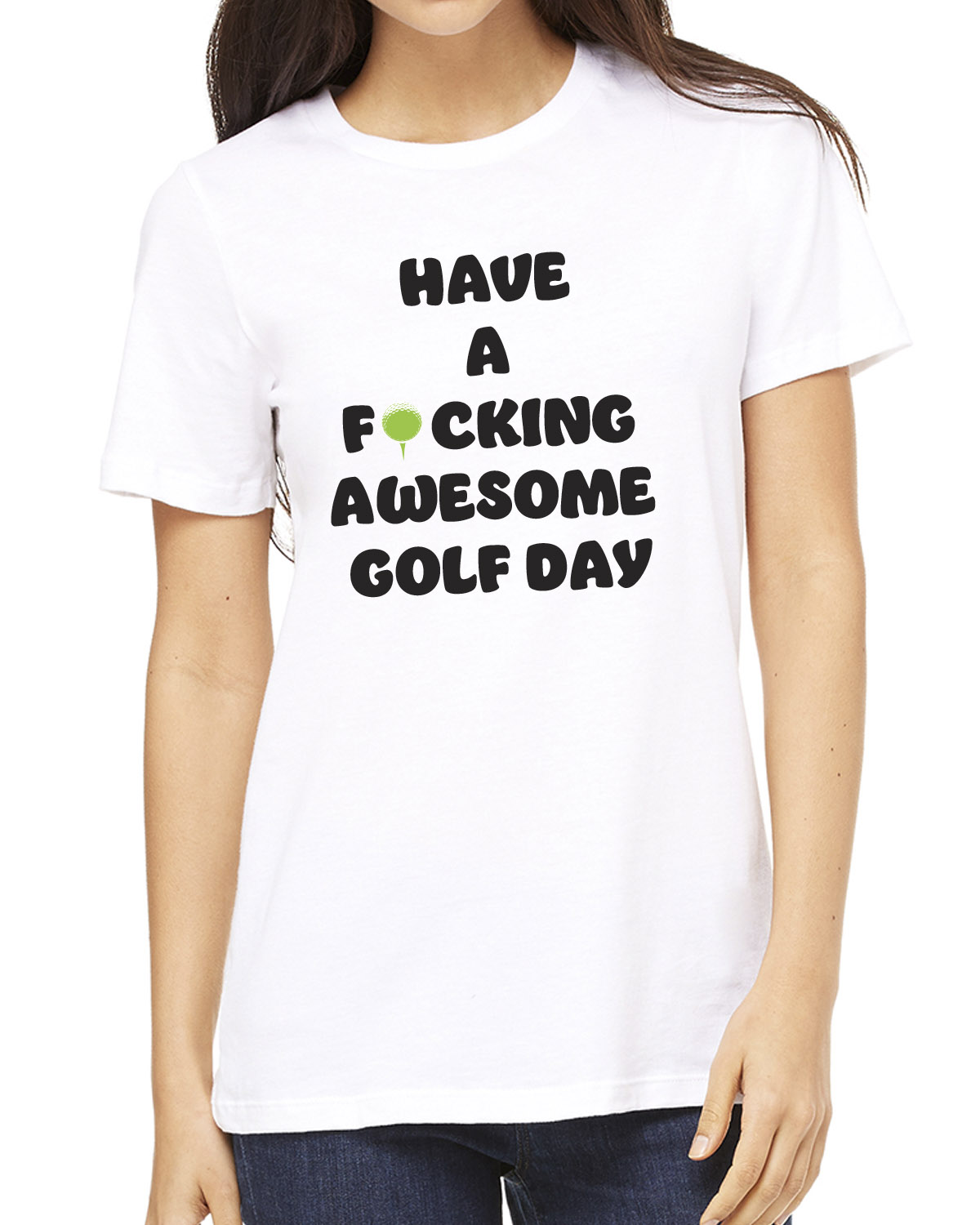 Women's Have a F*cking Awesome Golf Day T-shirt (white)